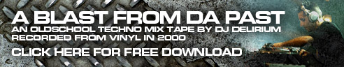 A Blast From Da Past - An oldschool techno mix tape by dj delirium recorded from vinyl in 2000 - Click Here for FREE Download