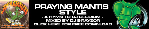 Praying Mantis Style - A hymn to DJ DELIRIUM mixed by DJ E-RAYZOR - Click here for FREE download