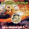 Dj Gizmo & Dj Delirium - On a Mission Vol. 1