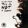 Dj Delirium - This Is Not a Game